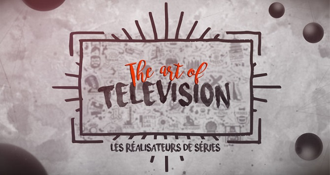 the art of television documentaire réalisateurs séries
