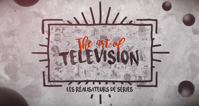 the art of television documentaire réalisateurs séries